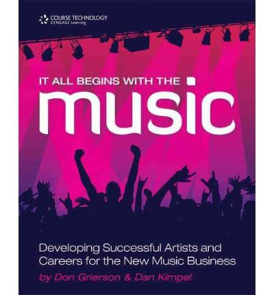 It All Begins with the Music: Developing Successful Artists for the New Music Business (Paperback) - Common