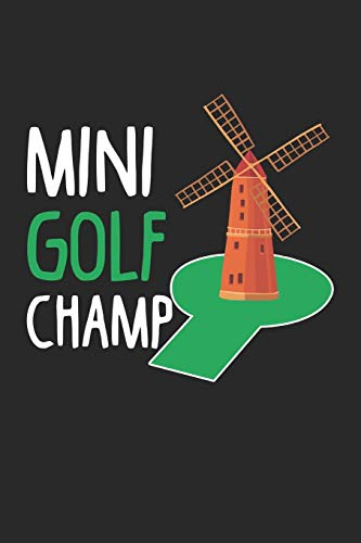 Mini Golf Champ: Putt Golfing Mini Golf Champion Notebook 6x9 Inches 120 lined pages for notes Notebook 6x9 Inches - 120 lined pages for notes, ... | Organizer writing book planner diary