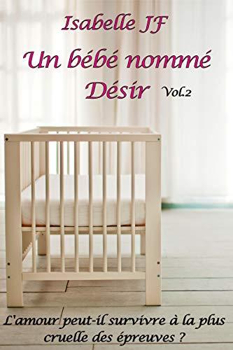 Un bébé nommé Désir: Volume 2 (French Edition)