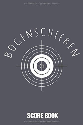 Archery Score Book Bogenschießen: Scorebook Bogenschützen Zur Dokumentation Der Ergebnisse Lustiges Geschenk Für Sportschütze