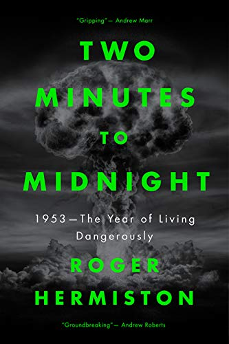Two Minutes to Midnight: 1953 - The Year of Living Dangerously