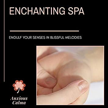 Enchanting Spa - Engulf Your Senses In Blissful Melodies