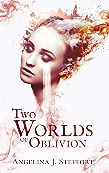 Two Worlds of Oblivion by [Angelina J. Steffort]