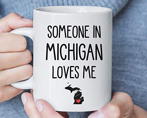 Someone in Michigan Loves Me Coffee Mug Long Distance Relationship Boyfriend Gift Moving Away Gift Going Away Gift Friendship Gift