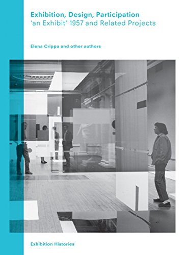 Exhibition, Design, Participation: ,an Exhibit' 1957 and Related Shows: Exbibition Histories. Vol 7 (Exhibition Histories, Band 7)