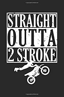 Straight Outta 2 Stroke: Dirt Bike Blank Line Diary, Dirt Bike Notebook, Dirt Bike Journal, Dirt Bike Gift - 6x9 - 100 Lined Journal Pages