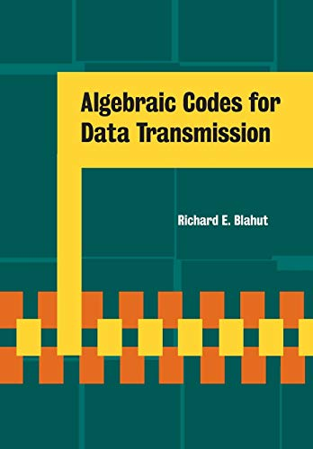 Compare Textbook Prices for Algebraic Codes for Data Transmission 1 Edition ISBN 9780521556590 by Blahut, Richard E.