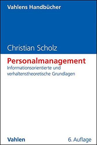 Personalmanagement: Informationsorientierte und verhaltenstheoretische Grundlagen (Vahlens Handbücher der Wirtschafts- und Sozialwissenschaften)