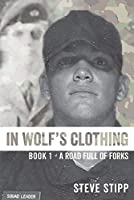 In Wolf's Clothing: : Book 1 - A Road Full of Forks