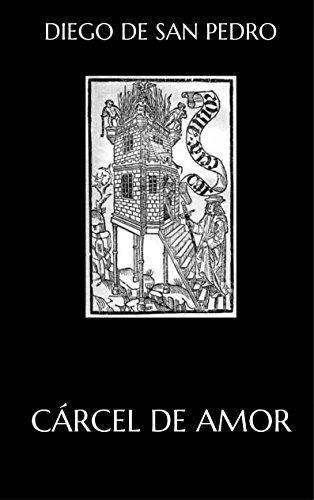 Cárcel de Amor eBook: Diego de San Pedro: Amazon.es: Tienda Kindle