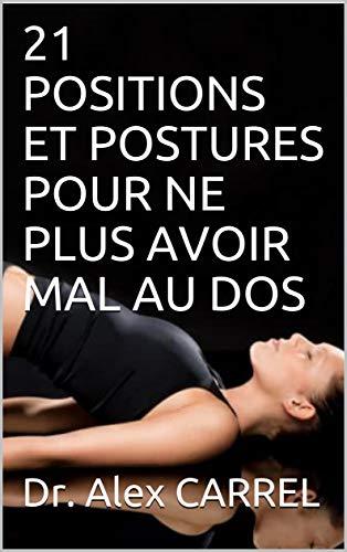 21 POSITIONS ET POSTURES POUR NE PLUS AVOIR MAL AU DOS (French Edition)