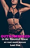 Outnumbered in the Haunted House: My First Group Menage (English Edition)