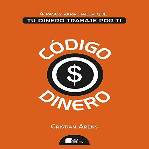 Código Dinero [Money Code] Audiobook By Cristian Arens cover art