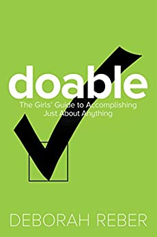 Doable: The Girls' Guide to Accomplishing Just About Anything by [Deborah Reber]