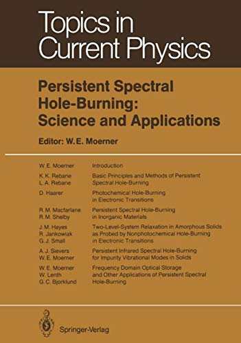 Persistent Spectral Hole-Burning: Science and Applications (Topics in Current Physics (44), Band 44)