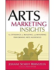 Arts Marketing Insights: The Dynamics of Building and Retaining Performing Arts Audiences ,Ed. :1