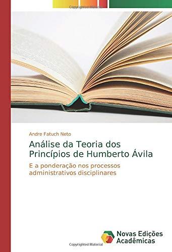Análise da Teoria dos Princípios de Humberto Ávila: E a ponderação nos processos administrativos disciplinares
