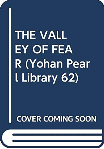 THE VALLEY OF FEAR (Yohan Pearl Library 62)