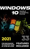 Windows 10: 2021 Simple Learning Guide for Beginners to Master your PC Step-by-Step. 33 Features included (English Edition)