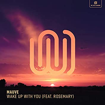 Wake up With You
