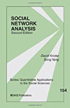 Social Network Analysis (Quantitative Applications in the Social Sciences Book 154)