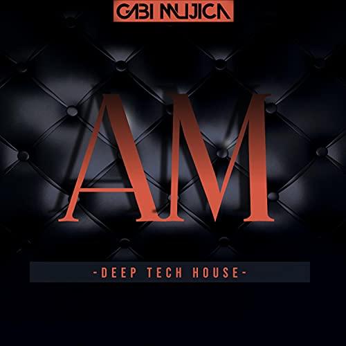 Am (Deep Tech House) [Explicit]