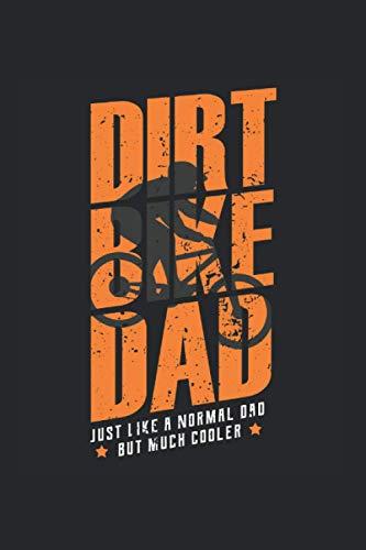 Dirt Bike Dad Just Like A Normal Dad But Much Cooler: Notizbuch A5 120 Seiten liniert