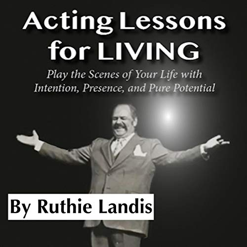 Acting Lessons for Living Audiobook By Ruthie Landis cover art