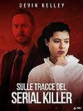 Sulle Tracce Del Serial Killer