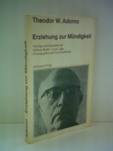 Theodor W. Adorno: Erziehung zur Mündigkeit - Vorträgeund Gespräche mit Hellmut Becker 1959-1969