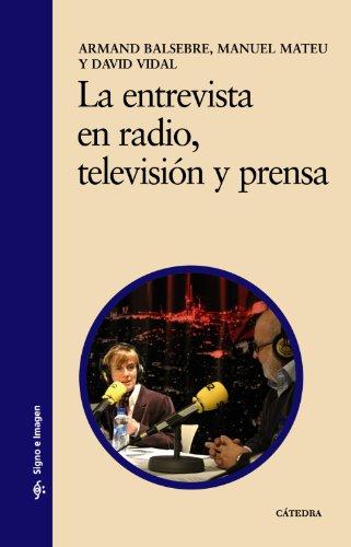La entrevista en radio, televisión y prensa...
