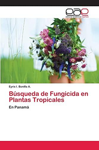 Búsqueda de Fungicida en Plantas Tropicales