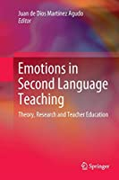 Emotions in Second Language Teaching: Theory, Research and Teacher Education