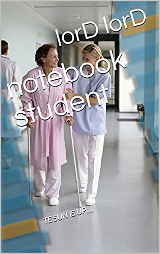 notebook student: TE SUN IS UP,,,, (English Edition)