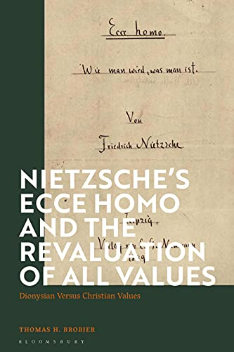 Nietzsche's 'Ecce Homo' and the Revaluation of All Values: Dionysian Versus Christian Values (English Edition)