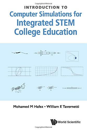 Compare Textbook Prices for Introduction To Computer Simulations For Integrated Stem College Education  ISBN 9789811210761 by Hafez, Mohamed M,Tavernetti, William E