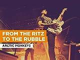 From the Ritz to the Rubble al estilo de Arctic Monkeys
