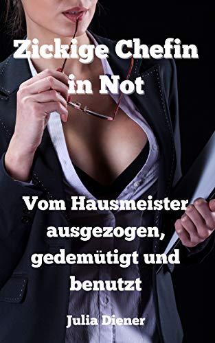 Zickige Chefin in Not: Vom Hausmeister ausgezogen, gedemütigt und ben