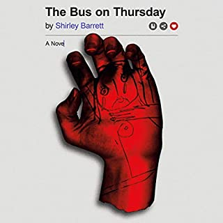 The Bus on Thursday     A Novel              Written by:                                                                                                                                 Shirley Barrett                               Narrated by:                                                                                                                                 Katherine Littrell                      Length: 5 hrs and 41 mins     4 ratings     Overall 4.0