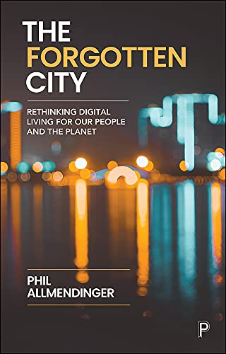 The Forgotten City: Rethinking Digital Living for Our People and the Planet (English Edition)