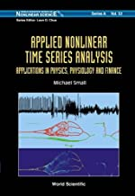 Applied Nonlinear Time Series Analysis: Applications in Physics, Physiology and Finance (World Scientific Series on Nonlinear Science Series A)