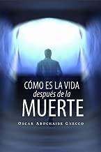 Cómo es la Vida Después de la Muerte (Spanish Edition)