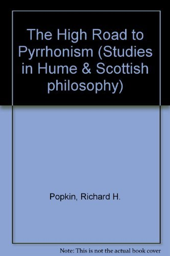 The High Road to Pyrrhonism (Studies in Hume and Scottish Philosophy ; 2)