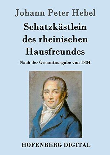 Schatzkästlein des rheinischen Hausfreundes: Nach der Gesamtausgabe von 1834