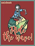 notebook skeleton on surfing board: ride the wave notebook journal 8.5''x11'' 120 pages