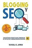 Blogging y SEO: Una Guía para Crear Tu Blog, Tener Miles de `Visitantes y Generar Ingresos Pasivos