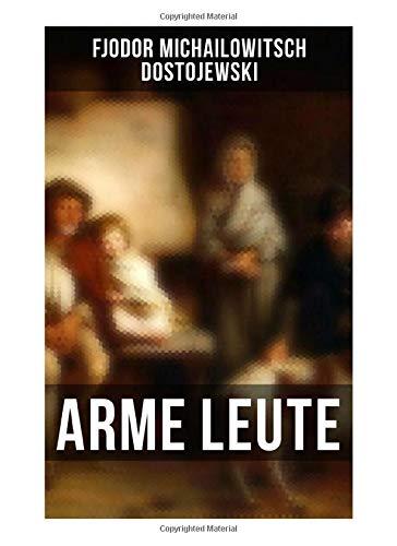Arme Leute: Dostojewskis Debutroman
