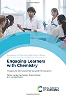 Engaging Learners With Chemistry: Projects to Stimulate Interest and Participation (Issn)