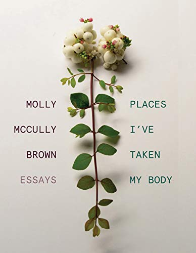 Image of Places I've Taken My Body: Essays