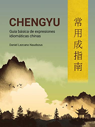Chengyu; Guía básica De Expresiones Idiomáticas chinas
